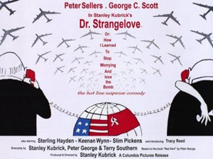 Dr. Strangelove, or How I Learned to Stop Worrying and Love the Bomb (1964)