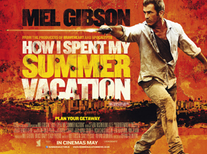Get the Gringo (How I Spent My Summer Vacation)